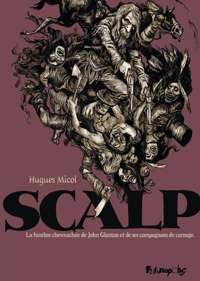 Scalp - La funeste chevauchée de John Glanton et de ses compagnons de carnage